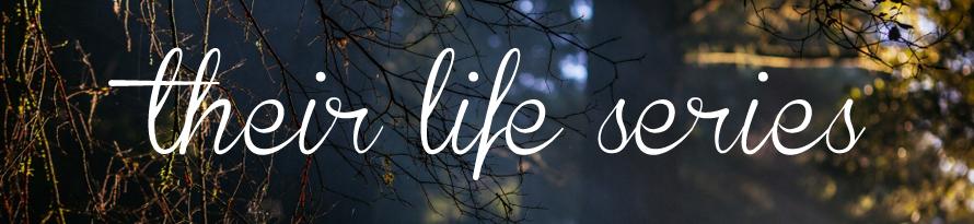 their life series